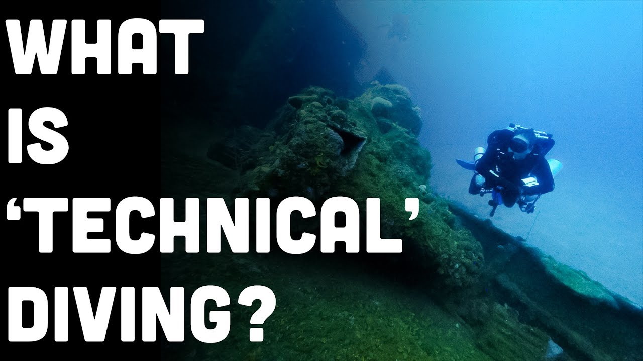 What Is Technical Diving? A Good Introduction To The Discipline. Part 1 of 2 (Watch Video)